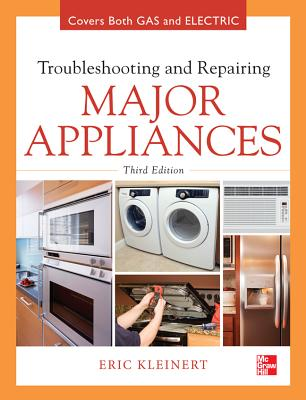 Troubleshooting and Repairing Major Appliances By Kleinert, Eric