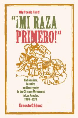 'Mi Raza Primero!'/My People First By Chavez, Ernesto