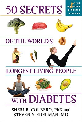 50 Secrets of the Longest Living People With Diabetes By Colberg, Sheri, Ph.D./ Edelman, Steven V., M.D.
